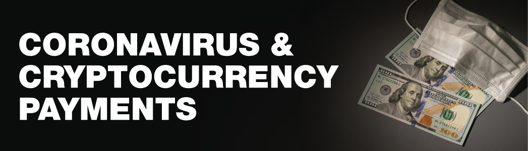 Digital Payments with Cryptocurrency Prove be one of the Safest Alternatives to Prevent Spread of the CoronaVirus (COVID-19)