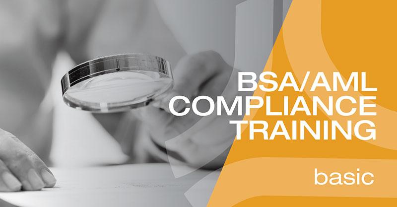 BSA/AML Compliance Training - Basic