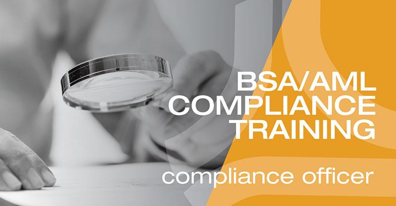 BSA/AML Compliance Training - Compliance Officer