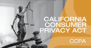 California Consumer Protection Act (CCPA)