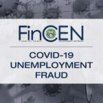 FinCEN - COVID-19 Unemployment Fraud